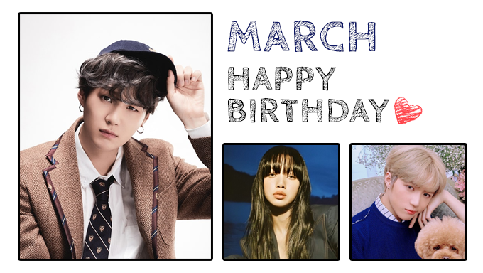 K Pop Idols Celebrating March Birthdays Kpopmap Kpop Kdrama And Trend Stories Coverage