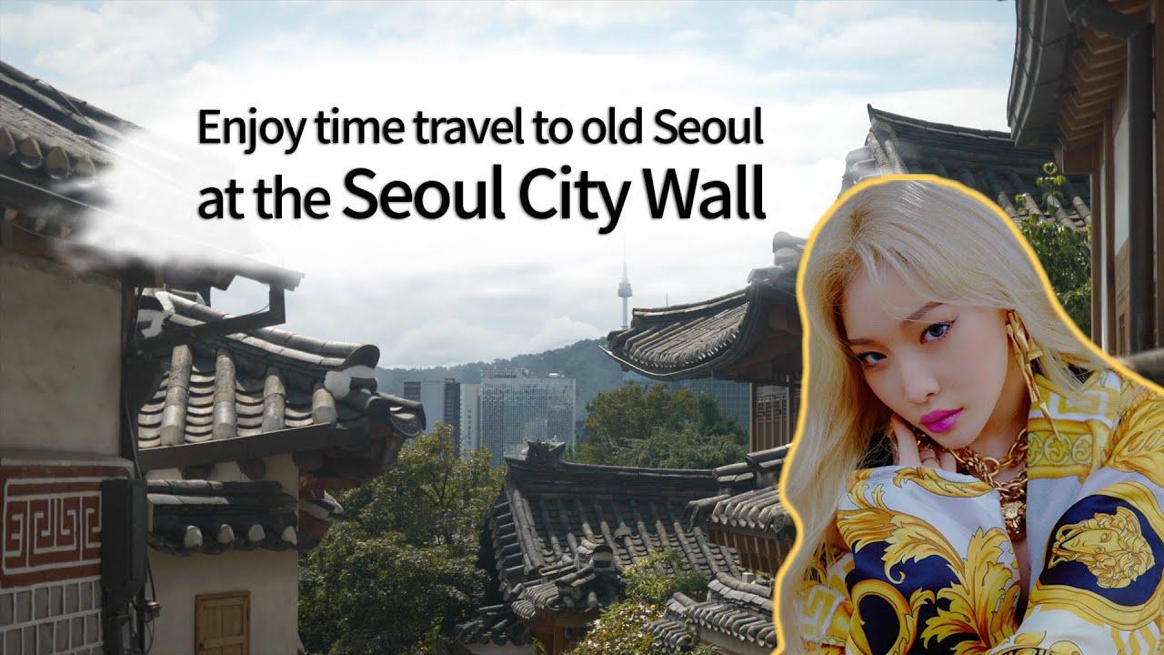 Enjoy Time Travel To Old Seoul At 'The Seoul City Wall' (Hanyangdoseong) | Narration ChungHa