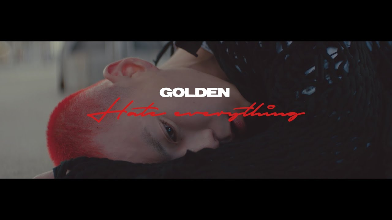Golden (formerly known as G.Soul) – 'Hate Everything' Official Music Video